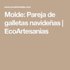 Molde: Pareja de galletas navideñas | EcoArtesanias