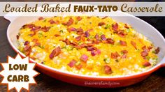 Loaded Baked Fauxtato Casserole from thecoersfamily.com