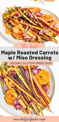 Healthy maple roasted carrots made in 30 minutes in the oven with citrus and a delicious miso dressing. The perfect balance of sweet and savory! Learn how to make these quick, vegan roasted carrots in one pan and in 30 minutes #carrots #veganside #sidedish