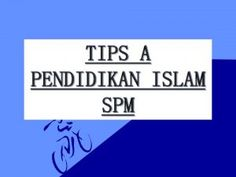 Tips A Pendidikan Islam SPM
