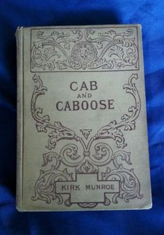 Cab and Caboose Kirk Munroe Antique 1892 G P Putnam's Sons HC 1st Edition/1st Printing in Books | eBay