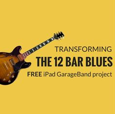 Transforming The Blues Free iPad GarageBand Project