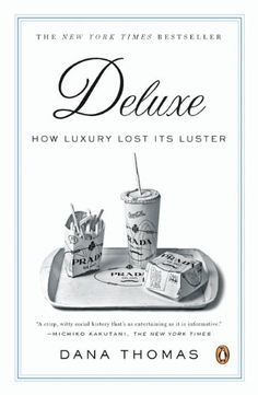 Deluxe: How Luxury Lost Its Luster by Dana Thomas,http://www.amazon.com/dp/0143113704/ref=cm_sw_r_pi_dp_rwRBsb1RB9ZC3EZ4