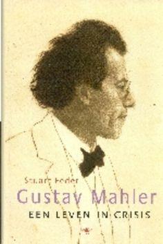 Gustav Mahler : een leven in crisis - Stuart Feder