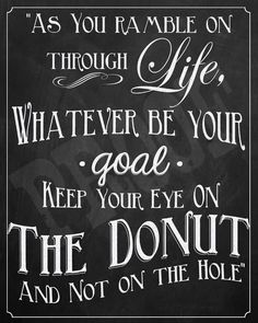 "Print featuring the old Irish toash, ""As You Ramble on through Life, Whatever be your goal- Keep your eye on the Donut and not on the Hole. """
