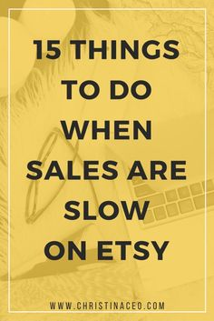 Selling on Etsy   Etsy Tips   Online Business Is your Etsy shop kinda sluggish lately? Here are 15 things that you can do when sales are slow on Etsy!