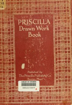 The Priscilla drawn work book; a collection of ...