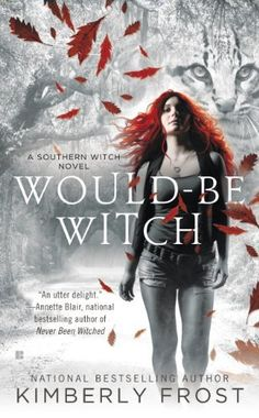 Would-Be Witch (A Southern Witch Novel) by Kimberly Frost. 4 books in this series so far. Really enjoyed all of them.