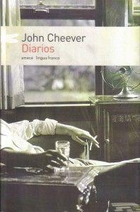 Mejor no leer los diarios de John Cheever si estás algo deprimido o no te encuentras lo suficientemente fuerte: tremendo.