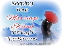 Keeping Your Marriage Strong Through the Storms