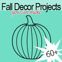 60+ DIY Fall Decorating Projects from savedbylovecreations.com