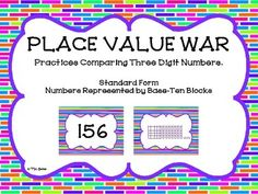 This product is part of a bundle! Check it out here: Place Value War Bundle Place Value War is a fun, hands-on activity that engages students as they practice comparing three digit numbers.