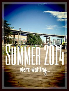 (*Summer 2013*) Can't wait!