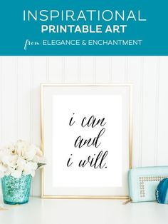 I Can and I Will Free Inspirational Printable I can and I will. // Hang this inspirational print in your home office, classroom or studio! // Free printable art from Elegance & Enchantment Free Printable Art, Printable Quotes, Free Printables, Office Art, Home Office Decor, Diy Home Decor, Office Ideas, Desk Ideas, Office Signs