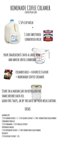 Homemade coffee creamer: base = 1 milk oz) + 1 can sweetened condensed milk oz) + a flavor of your choice. usually it's 1 - 2 tsp when using extract (almond, coconut, vanilla) or 1 - 2 tablespoons when using cocoa powder. Homemade Coffee Creamer, Coffee Creamer Recipe, Almond Milk Coffee Creamer, Healthy Coffee Creamer, My Coffee, Coffee Drinks, Coffee Beans, Coffee Maker, Coffee Mugs