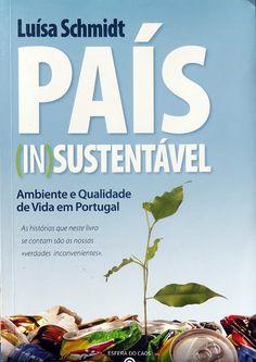 """País (in)sustentável"", de Luísa Schmidt Schmidt, Green Beans, Vegetables, Nature, Books, Vegetable Recipes, Veggies"