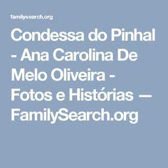 Condessa do Pinhal - Ana Carolina De Melo Oliveira - Fotos e Histórias — FamilySearch.org