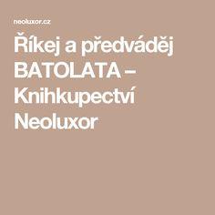 Říkej a předváděj BATOLATA – Knihkupectví Neoluxor