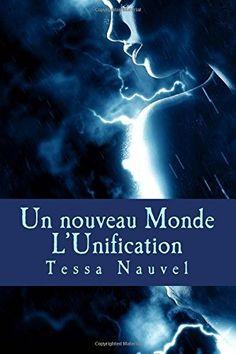 Un nouveau Monde - Tome 1 : l'Unification  Chronique avis commentaire sur le site littéraire de La Rubrique d'Olivia   http://larubriquedolivia.over-blog.com/2017/05/un-nouveau-monde-tome-1-l-unification.html