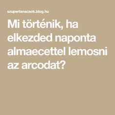 Mi történik, ha elkezded naponta almaecettel lemosni az arcodat? Good To Know, Health Fitness, Blog, Beauty, Design, Blogging, Beauty Illustration, Fitness