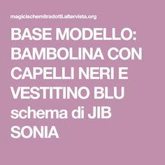 BASE MODELLO: BAMBOLINA CON CAPELLI NERI E VESTITINO BLU schema di JIB SONIA