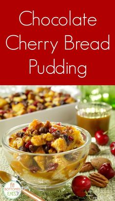 ... bread pudding, period, but this chocolate cherry bread pudding