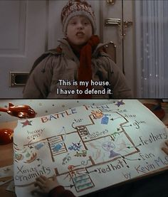 Home Alone. That movie.