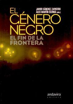 El género negro : el fin de la frontera , 2012 http://absysnet.bbtk.ull.es/cgi-bin/abnetopac01?TITN=507917