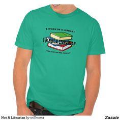 Not A Librarian T Shirt