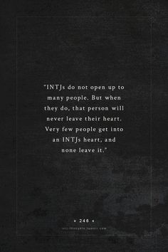 INTJ I wouldn't say none. When trust or betrayal happens, that's a different story.