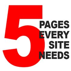 5 Pages Every Website Needs. Is your #website helping your business?