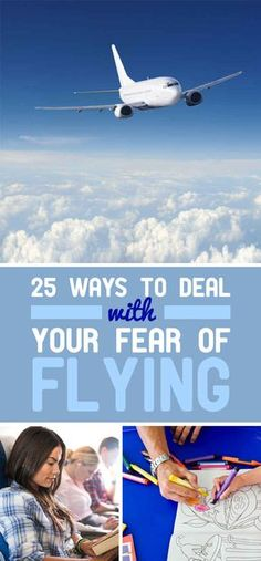 25 Tips To Calm Down While You're In An Airplane; for my mom!