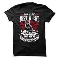 Tell Me Its Jus A Cat T-Shirts, Hoodies. ADD TO CART ==► https://www.sunfrog.com/Pets/Tell-Me-Its-Jus-A-Cat.html?id=41382