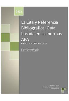 La Cita y Referencia Bibliográfica: Guía basada en las normas APA. [e-Book] Buenos Aires, Biblioteca Central UCES, 2015 Texto completo #biblioteques_UVEG