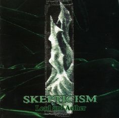 Skepticism.  Lead and Aether.  Funeral Doom for those endless Scandinavian nights.  Tectonically slow, deep, and massively heavy, this album, actually all of Skepticism's albums, defined the brooding, rumbling sound of doom when other bands were just learning their first Black Sabbath riff.  Essential for anyone wanting to crush the worries of the day under a mountain of distorted, agonized bleakness.