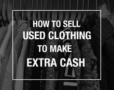 064cf6b07f3f36 Learn my tips on how I make  200 per week selling used clothing!