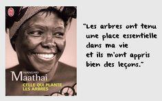 Celle qui plante les arbres, Wangari Maathai