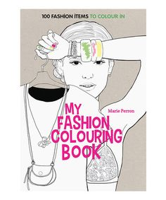 Loving this Art Therapy: My Fashion Colouring Book on #zulily! #zulilyfinds
