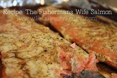 Broiled Salmon recipe. http://fabulesslyfrugal.com/2012/05/fishermans-wife-salmon-recipe.html