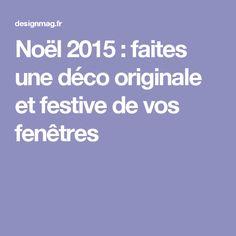 Noël 2015 : faites une déco originale et festive de vos fenêtres