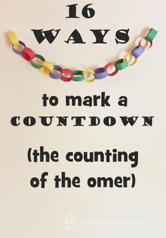 16 Ways to Mark a Countdown (the counting of the omer) Jewish Customs, Feasts Of The Lord, Learn The Bible, Jewish Crafts, Messianic Judaism, Hebrew School, Pentecost, Waldorf Toys, Torah