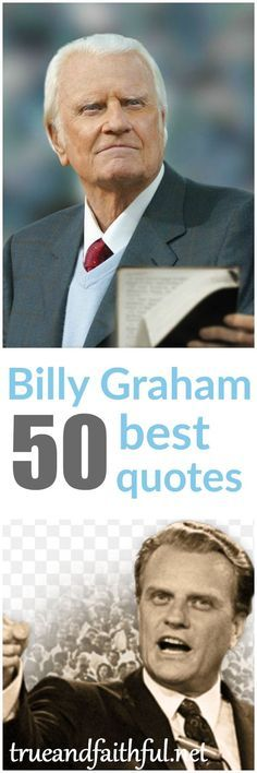 Billy Graham best quotes top quotes Billy Graham best Christian quotes via Top Quotes, Faith Quotes, Bible Quotes, Best Quotes, Godly Quotes, Awesome Quotes, Quotable Quotes, Wisdom Quotes, Favorite Quotes
