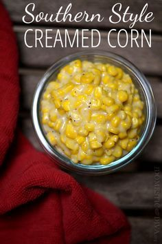 """Southern Style Creamed Corn Recipe _ Gracing my Southern Table right next to a big tall glass of Southern Sweet Iced Tea, creamed corn is a frequently made side dish around these parts. I love creamed corn, & have since I was a """