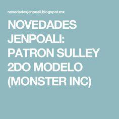 NOVEDADES JENPOALI: PATRON SULLEY 2DO MODELO (MONSTER INC)