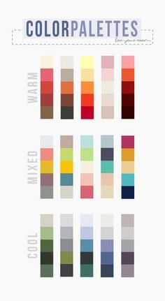 There are three basic types of palettes: warm, mixed, and cool.