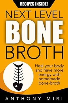 Next Level Bone Broth: Heal Your Body and Have More Energ... http://www.amazon.com/dp/B01EXMIYNU/ref=cm_sw_r_pi_dp_xunjxb1B1JVYC