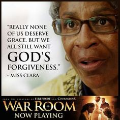 This is a very powerful statement! None of us truly deserve His grace but we still want His forgiveness. Miss Clara # Amen #WarRoom