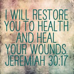Jeremiah 30:17 - Our 2008 memory stone verse.  He is faithful!!!