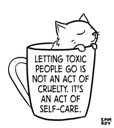 Letting toxic people go....