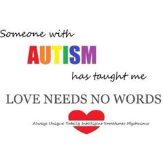 Inspirational Autism Quotes For Someone with Autism has taught me Love needs no words. Adhd And Autism, Children With Autism, Aspergers Autism, Autism Parenting, I Love Someone, My Love, Meaningful Quotes, Inspirational Quotes, Autism Quotes